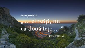 Nu cu două feţe, I Timotei 5.8